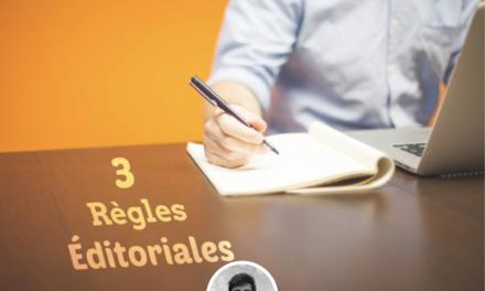 3 règles éditoriales fondamentales pour vos contenus