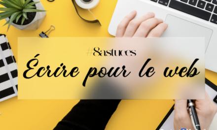Ecrire pour le web: 8 astuces pour être le plus efficace!